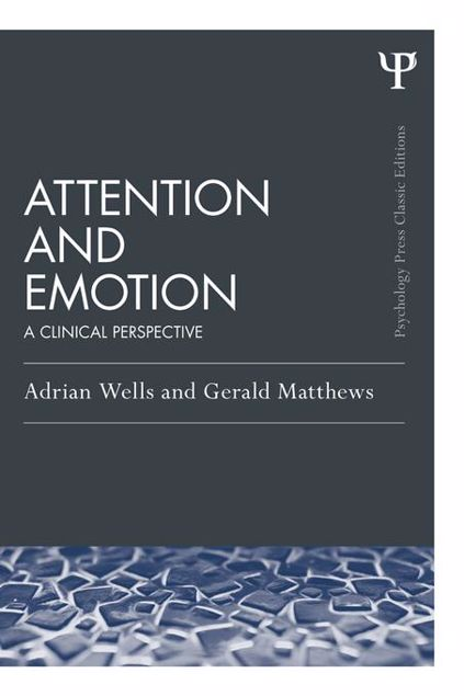 Picture of Attention and Emotion (Classic Edition): A clinical perspective