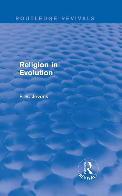 Picture of Religion in Evolution (Routledge Revivals)
