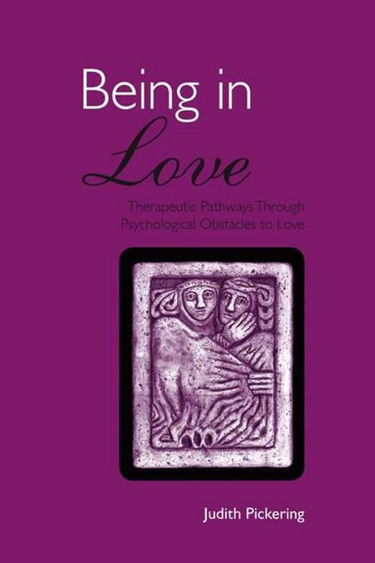 Picture of Being in Love: Therapeutic Pathways Through Psychological Obstacles to Love