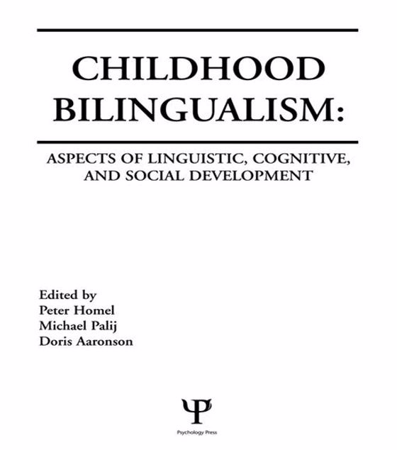 Picture of Childhood Bilingualism: Aspects of Linguistic, Cognitive, and Social Development