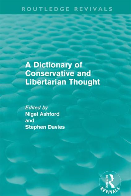 Picture of A Dictionary of Conservative and Libertarian Thought (Routledge Revivals)