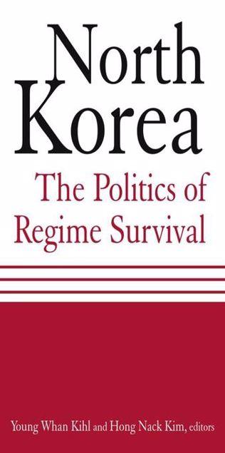 Picture of North Korea: The Politics of Regime Survival: The Politics of Regime Survival