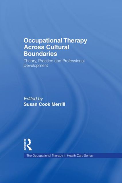Picture of Occupational Therapy Across Cultural Boundaries: Theory, Practice and Professional Development