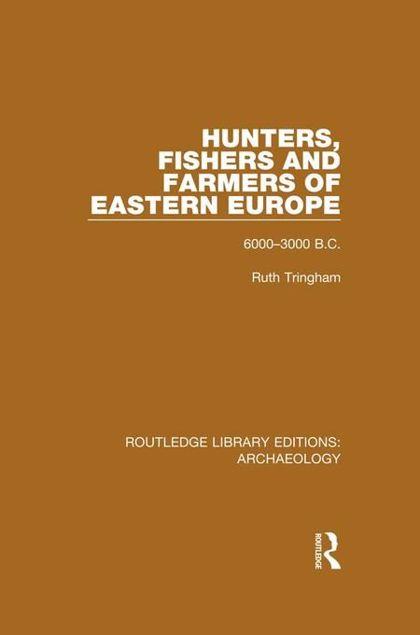 Picture of Hunters, Fishers and Farmers of Eastern Europe, 6000-3000 B.C.