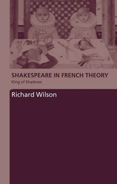 Picture of Shakespeare in French Theory: King of Shadows