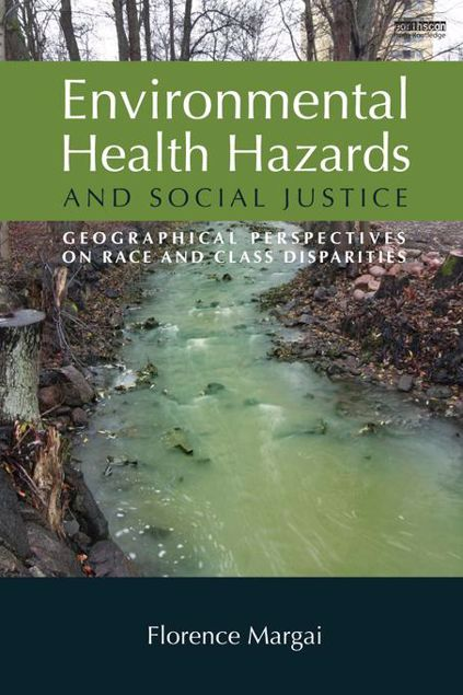 Picture of Environmental Health Hazards and Social Justice: Geographical Perspectives on Race and Class Disparities