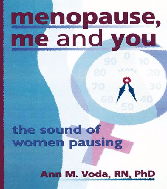 Picture of Menopause, Me and You: The Sound of Women Pausing