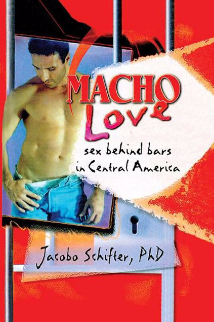 Picture of Macho Love: Sex Behind Bars in Central America