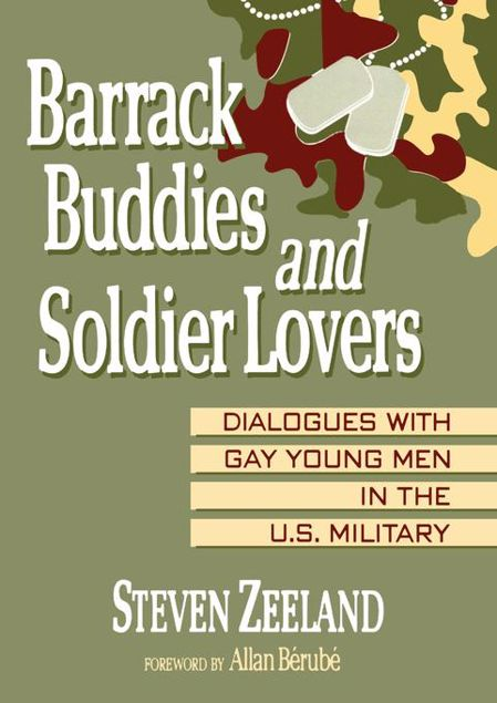 Picture of Barrack Buddies and Soldier Lovers: Dialogues With Gay Young Men in the U.S. Military