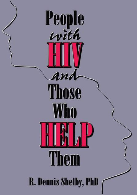 Picture of People With HIV and Those Who Help Them: Challenges, Integration, Intervention