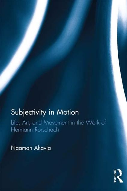 Picture of Subjectivity in Motion: Life, Art, and Movement in the Work of Hermann Rorschach