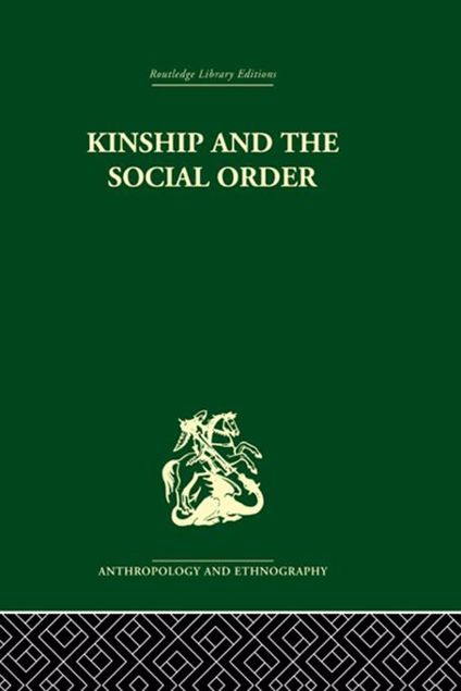 Picture of Kinship and the Social Order.: The Legacy of Lewis Henry Morgan
