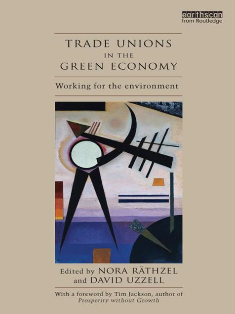 Picture of Trade Unions in the Green Economy: Working for the Environment