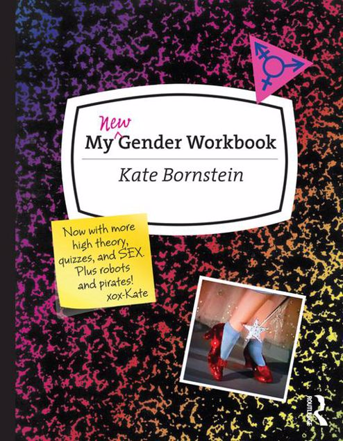 Picture of My Gender Workbook, Updated: A Step-By-Step Guide to Achieving World Peace Through Gender Anarchy and Sex Positivity