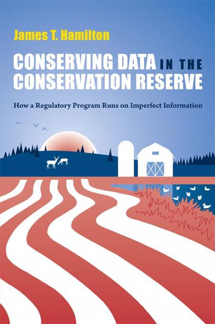 Picture of Conserving Data in the Conservation Reserve: How A Regulatory Program Runs on Imperfect Information