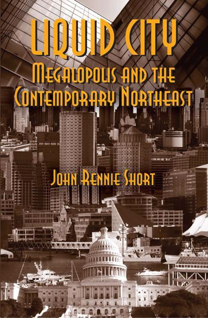 Picture of Liquid City: Megalopolis and the Contemporary Northeast