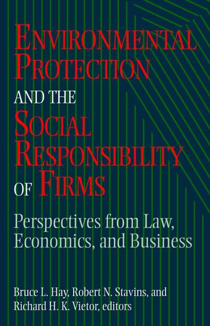 """Picture of Environmental Protection and the Social Responsibility of Firms: """"Perspectives from Law, Economics, and Business"""""""