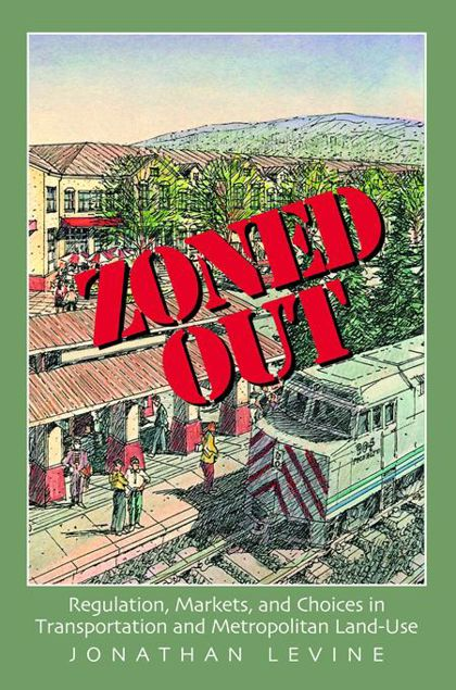 Picture of Zoned Out: Regulation, Markets, and Choices in Transportation and Metropolitan Land Use