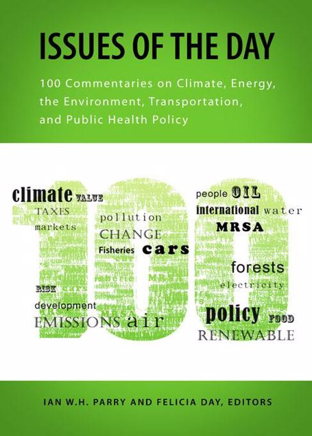 Picture of Issues of the Day: 100 Commentaries on Climate, Energy, the Environment, Transportation, and Public Health Policy