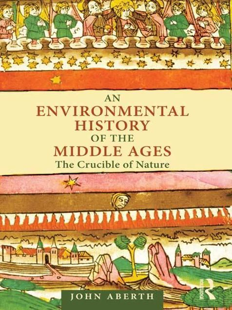 Picture of An Environmental History of the Middle Ages: The Crucible of Nature
