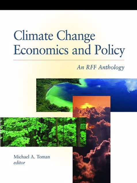Picture of Climate Change Economics and Policy: An Rff Anthology