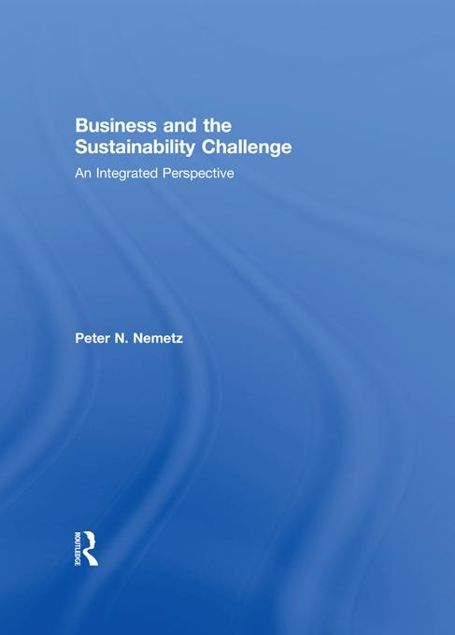 Picture of Business and the Sustainability Challenge: An Integrated Perspective