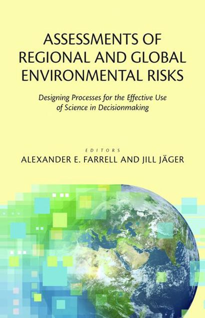 Picture of Assessments of Regional and Global Environmental Risks: Designing Processes for the Effective Use of Science in Decisionmaking