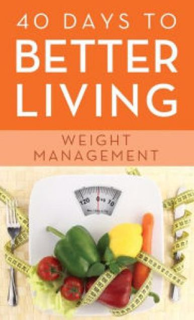 Picture of 40 Days To Better Living:Weight Managment