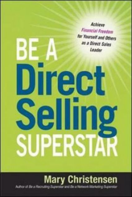 Picture of Be A Direct Selling Superstar: Achieve Financial Freedom For Yourself And Others As A Direct Sales Leader