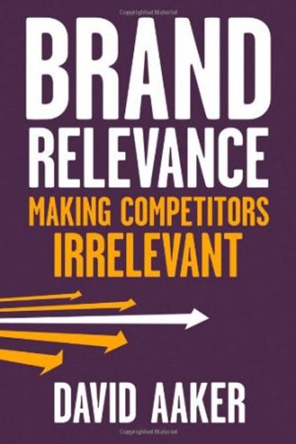 Picture of Brand Relevance: Making Competitors Irrelevant