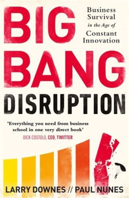 Picture of Big Bang Disruption: Business Survival In The Age Of Constant Innovation