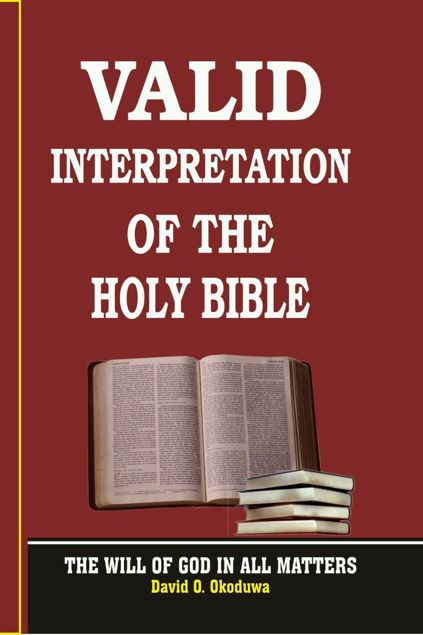 Picture of VALID INTERPRETATION OF THE HOLY BIBLE - The Will of God in All Matters