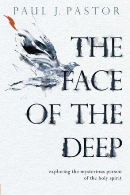 Picture of The Face Of The Deep: Exploring The Mysterious Person Of The Holy Spirit