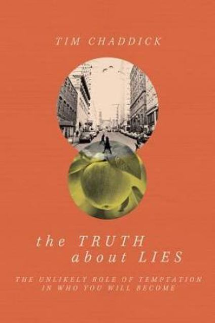 Picture of The Truth About Lies: The Unlikely Role Of Temptation In Who You Will Become