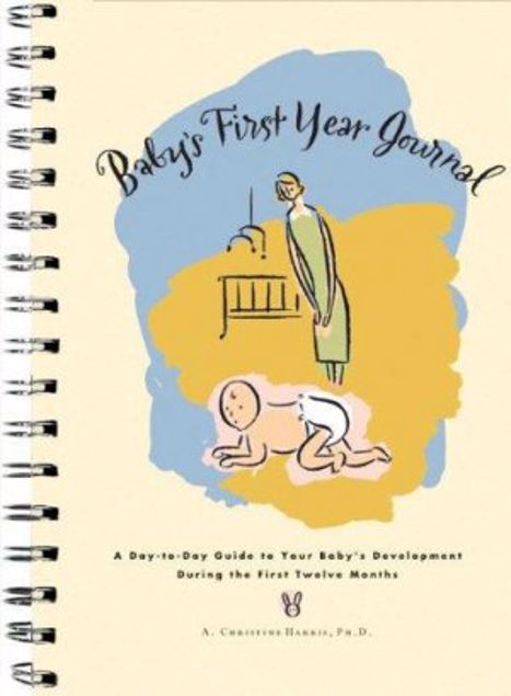 Picture of Baby's First Year Journal: A Day-Today Guide To Your Baby's Development During The First Twelve Months