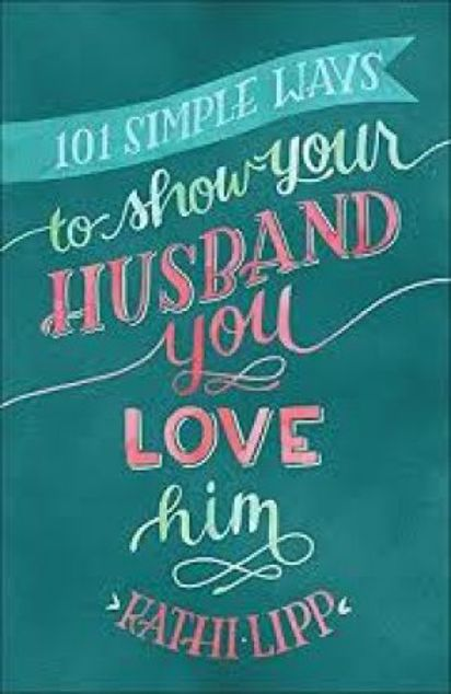 Picture of 101 Simple Ways To Show Your Husband You Love Him