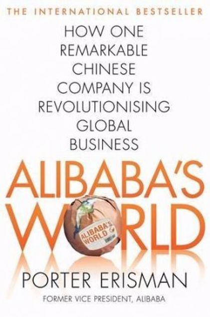 Picture of Alibaba's World:  How A Remarkable Chinese Company Is Changing The Face Of Global Business
