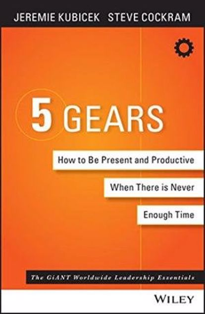 Picture of 5 Gears: How To Be Present And Productive When There Is Never Enough Time