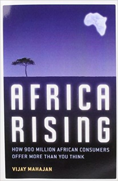 Picture of Africa Rising: How 900 Million African Consumers Offer More Than You Think