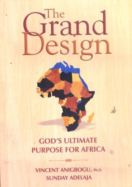 Picture of The Grand Design: God's Ultimate Purpose For Africa