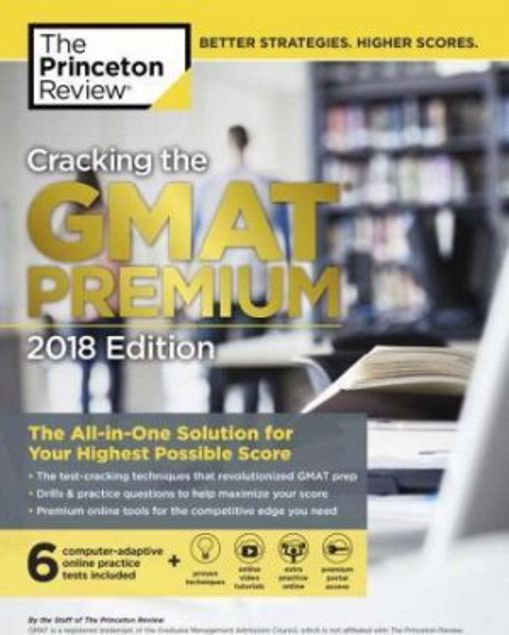 Picture of Cracking The Gmat Premium Edition With 6 Computer-Adaptive Practice Tests, 2018