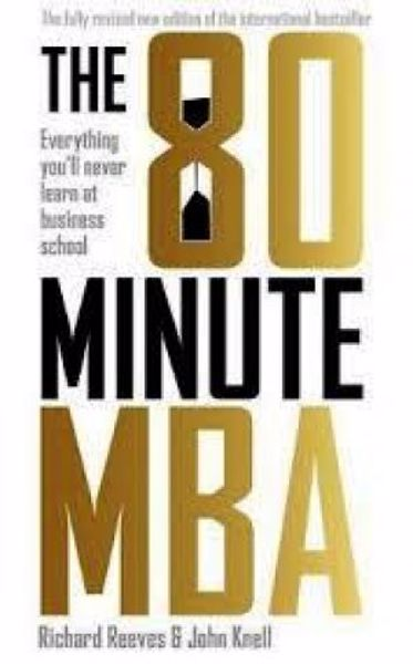 Picture of The 80 Minute Mba: Everything You'll Never Learn At Business