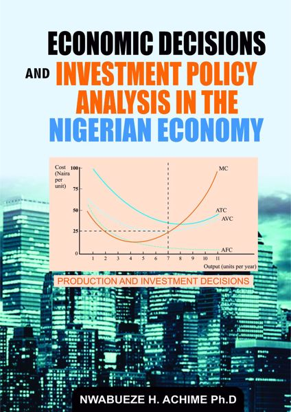 Picture of Economic Decision and Investment Policy Analysis in The Nigeria Economy