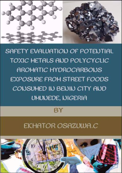 Picture of Safety Evaluation of potential toxic metals and polycyclic aromatic hydrocarbons exposure from street foods consumed in Benin City and Umunede, Nigeria.
