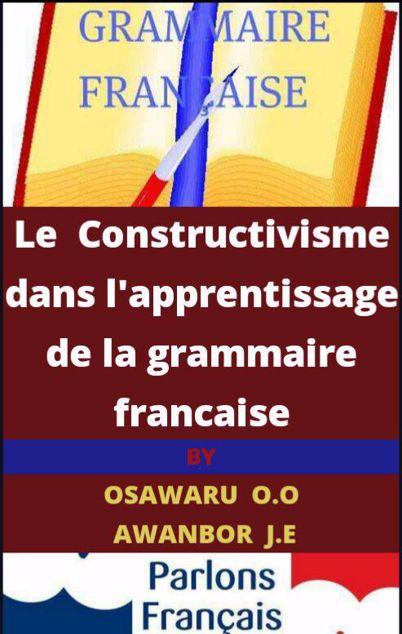Picture of Le Constructivisme dans l'apprentissage de la grammaire francaise.