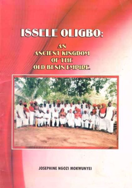 Picture of ISSELE OLIGBO:   AN  ANCIENT KINGDOM OF THE OLD BENIN EMPIRE