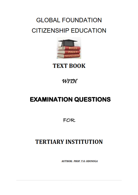 Picture of GLOBAL FOUNDATION CITIZENSHIP EDUCATION: TEXT BOOK  WITH  EXAMINATION QUESTIONS  FOR   TERTIARY INSTITUTION