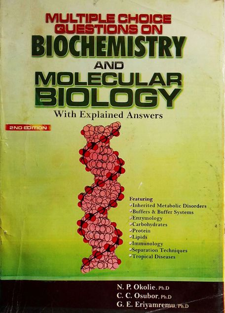 Picture of MULTIPLE CHOICE QUESTIONS ON BIOCHEMISTRY AND MOLECULAR BIOLOGY WITH EXPLAINED ANSWERS