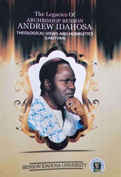 Picture of The Legacies of Archbishop Benson Andrew Idahosa: Theological Views and Homiletics (LABITVAH)