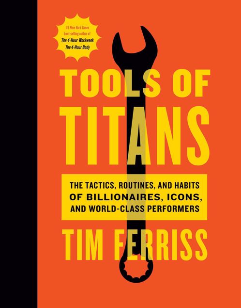 Picture of Tools of Titans: The Tactics, Routines, and Habits of Billionaires, Icons, and World-Class Performers